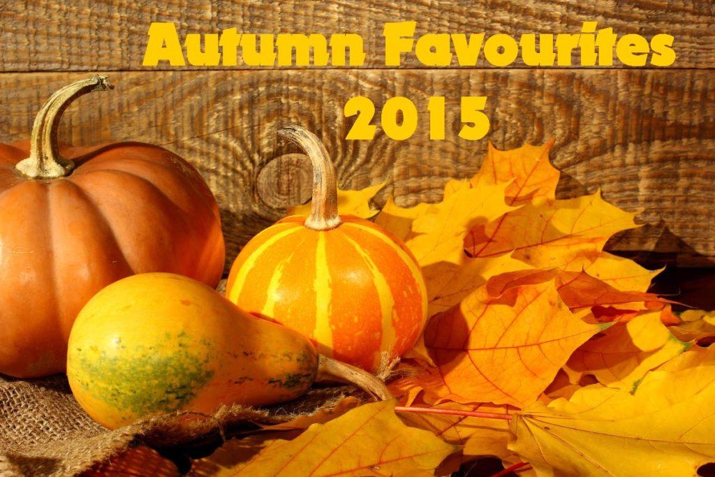 autumn favourites 2015 podzim