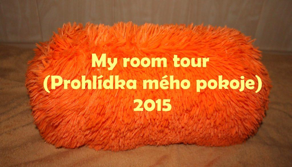 my room tour prohlídka mého pokoje 2015
